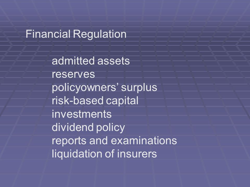 Financial Regulation admitted assets. reserves. policyowners' surplus. risk-based capital. investments.