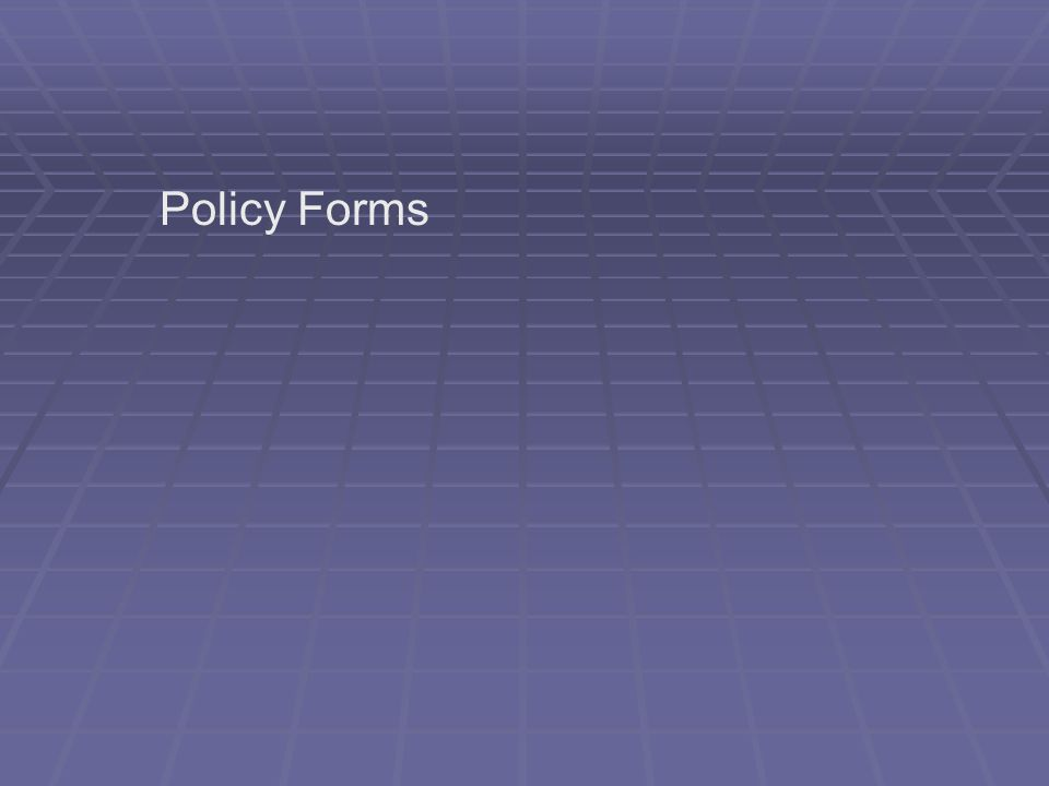 Policy Forms