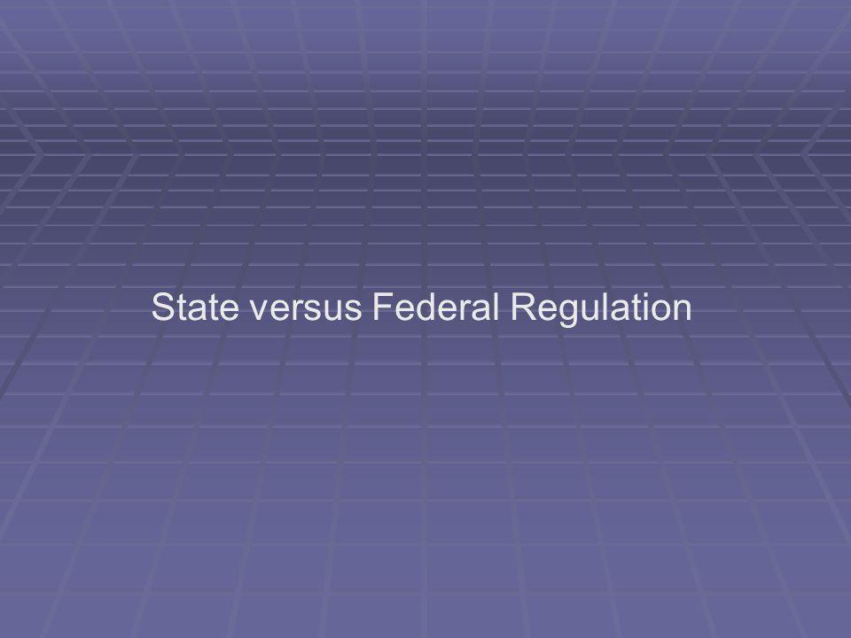 State versus Federal Regulation