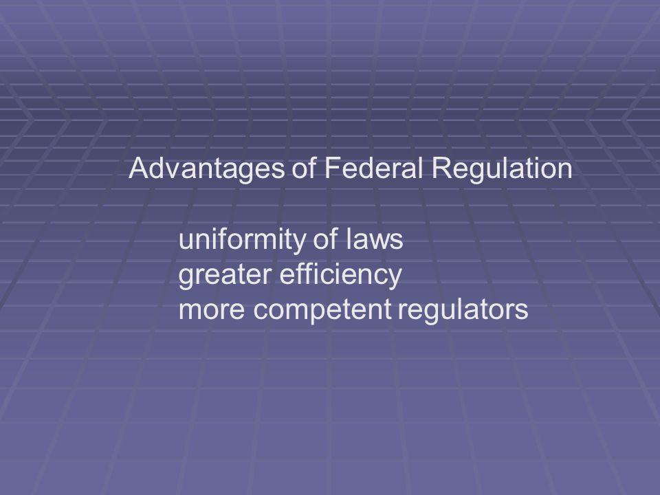 Advantages of Federal Regulation