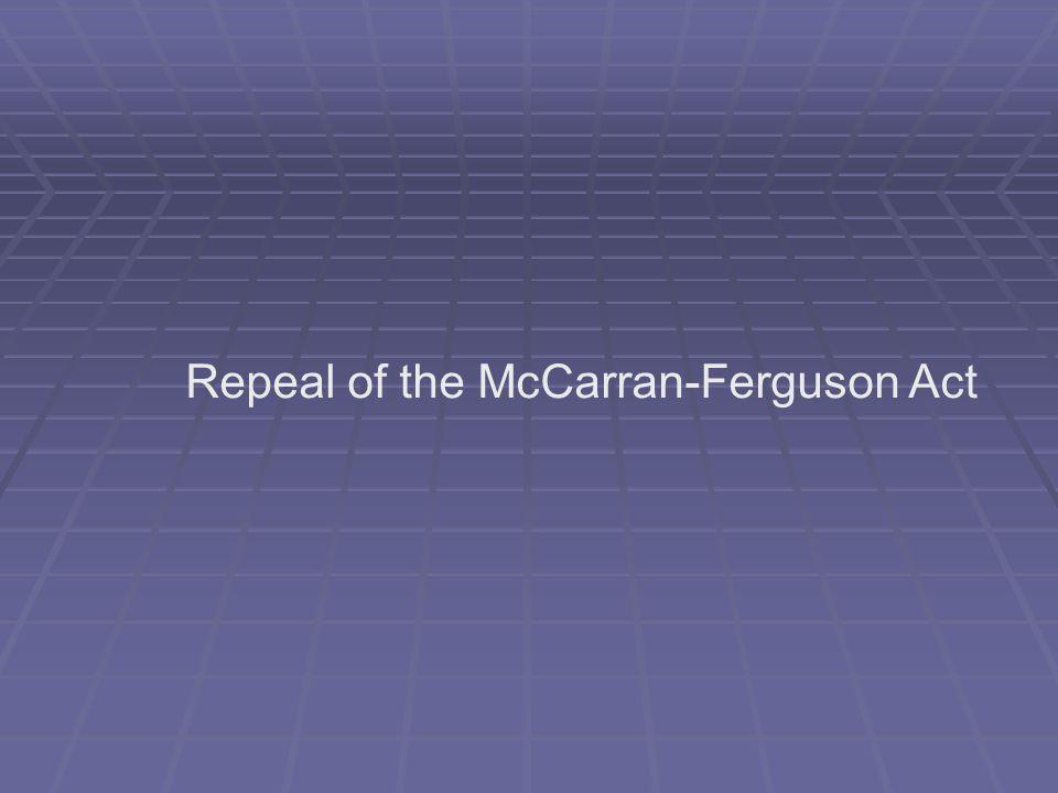 Repeal of the McCarran-Ferguson Act