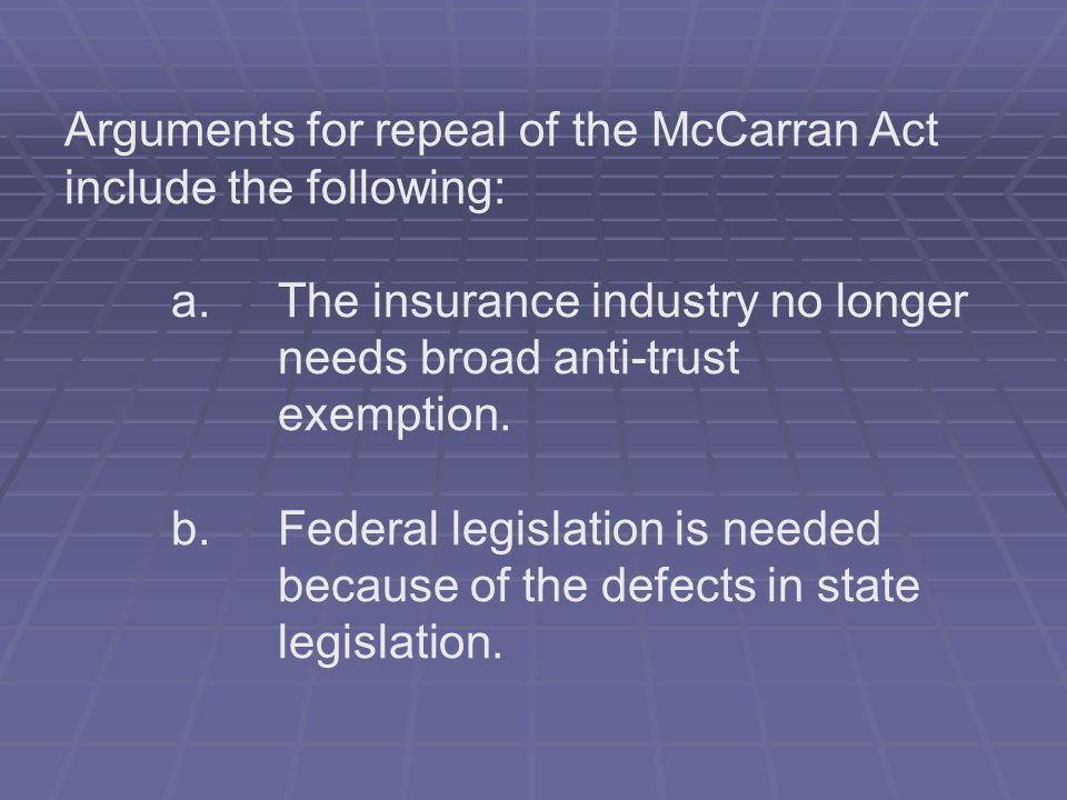 Arguments for repeal of the McCarran Act include the following: