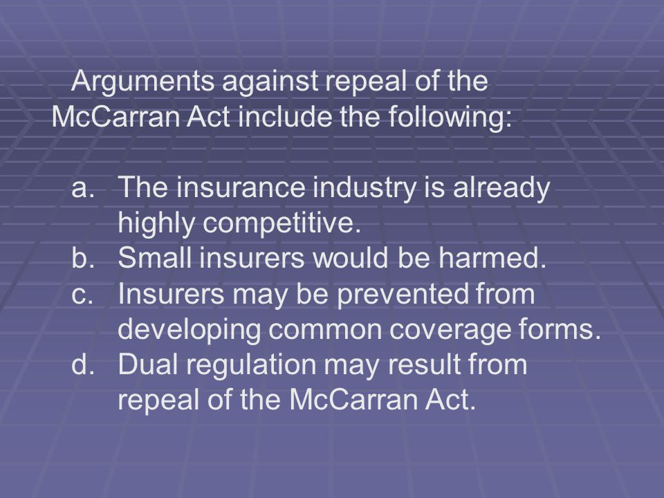 Arguments against repeal of the McCarran Act include the following: