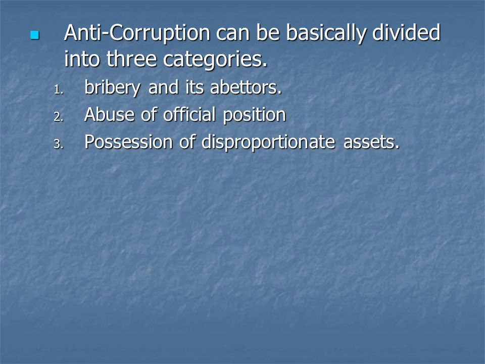 Anti-Corruption can be basically divided into three categories.