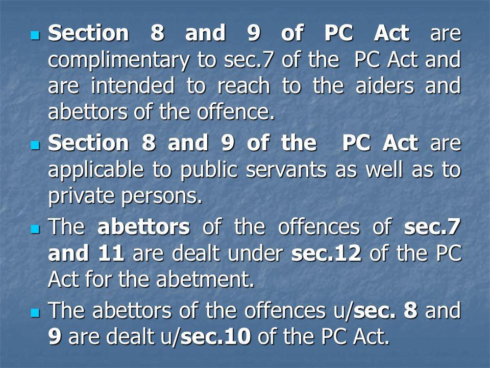 Section 8 and 9 of PC Act are complimentary to sec