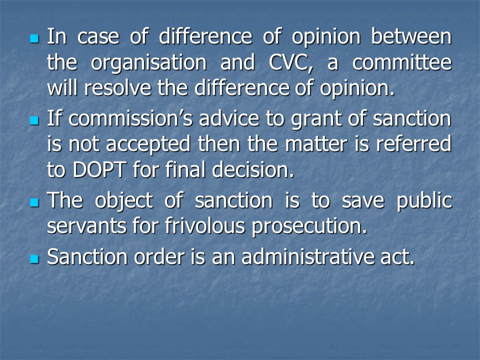 In case of difference of opinion between the organisation and CVC, a committee will resolve the difference of opinion.