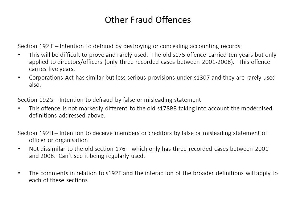 Other Fraud Offences Section 192 F – Intention to defraud by destroying or concealing accounting records.