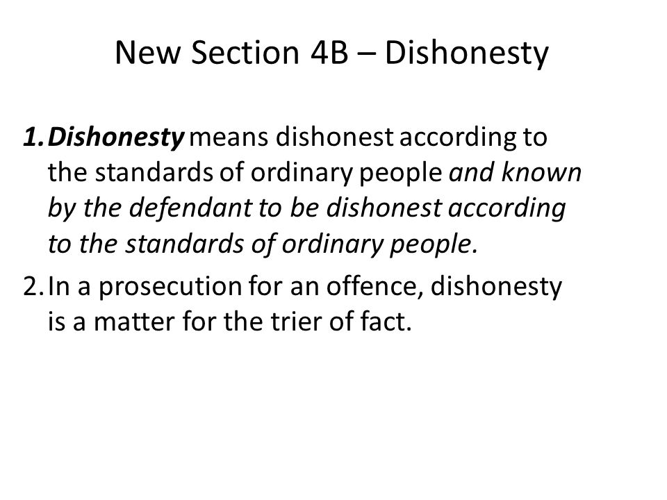New Section 4B – Dishonesty