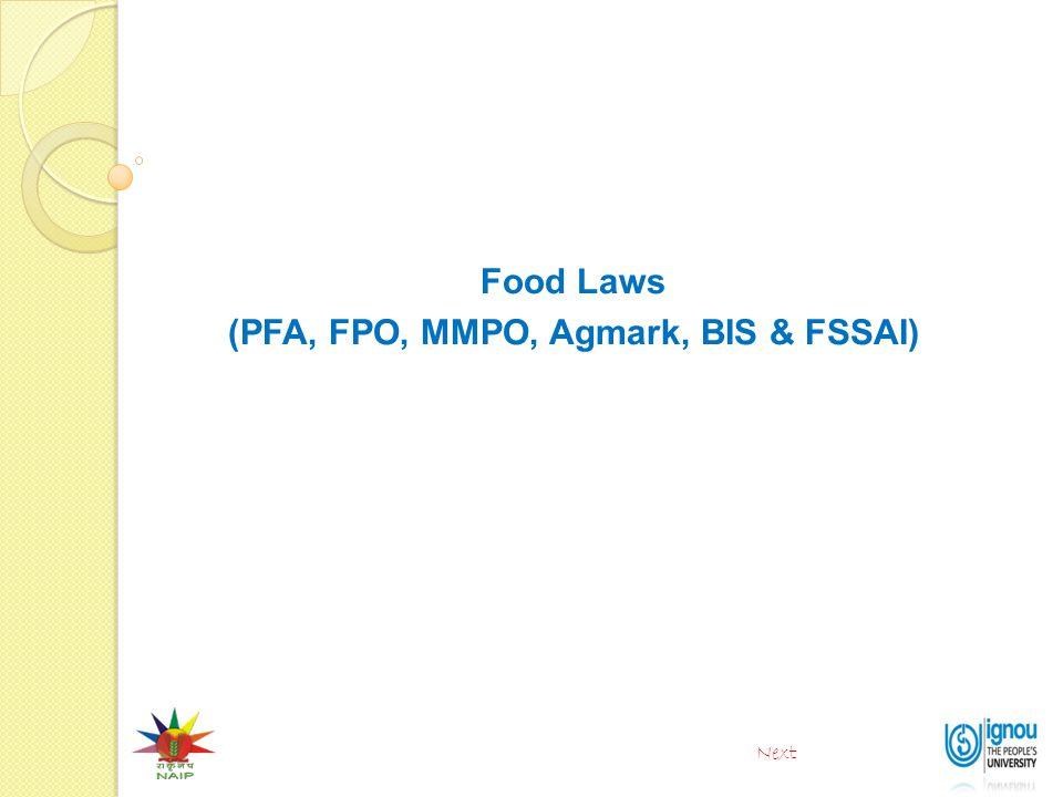Food Laws (PFA, FPO, MMPO, Agmark, BIS & FSSAI)