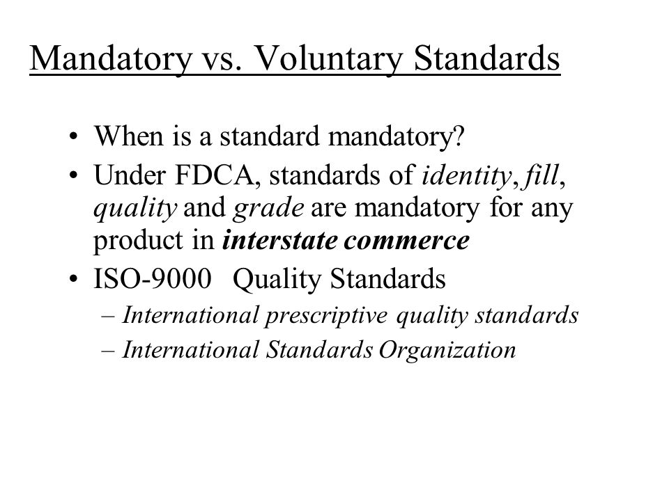 Mandatory vs. Voluntary Standards