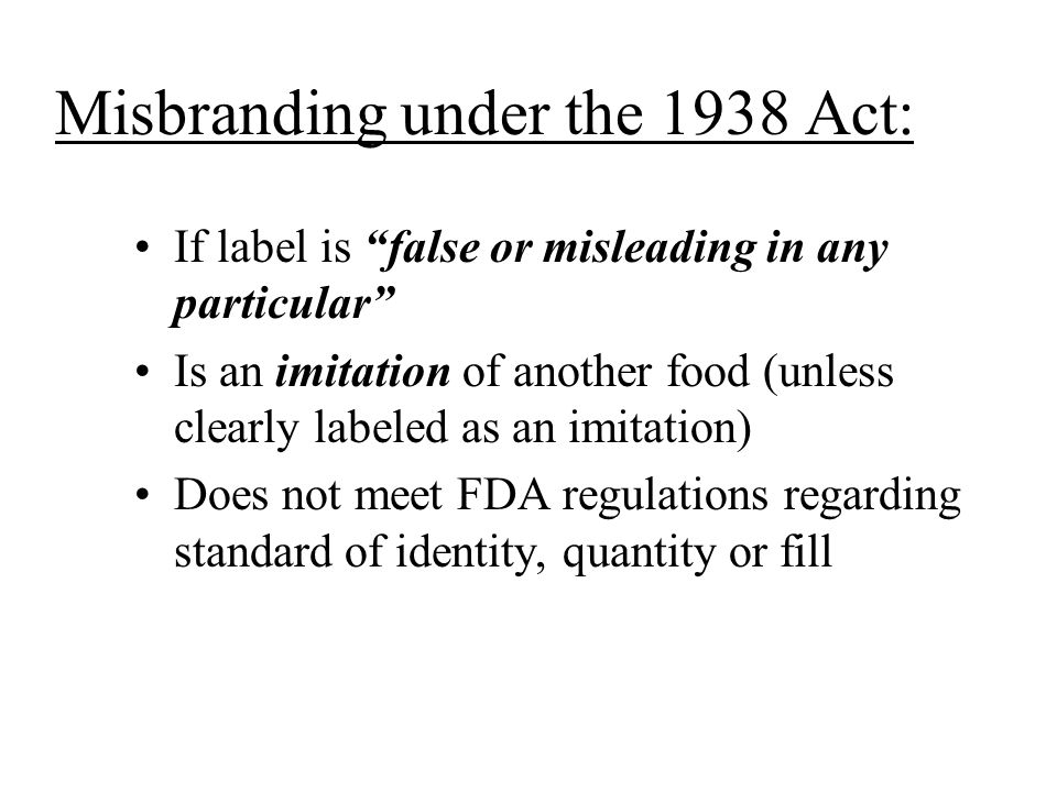 Misbranding under the 1938 Act: