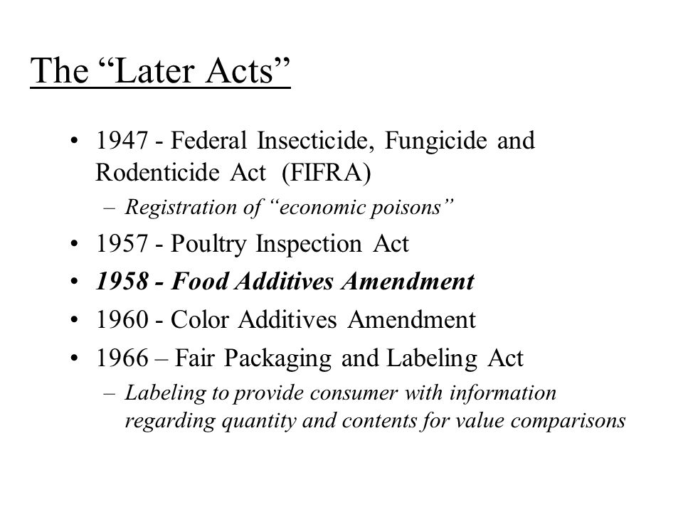 The Later Acts 1947 - Federal Insecticide, Fungicide and Rodenticide Act (FIFRA) Registration of economic poisons