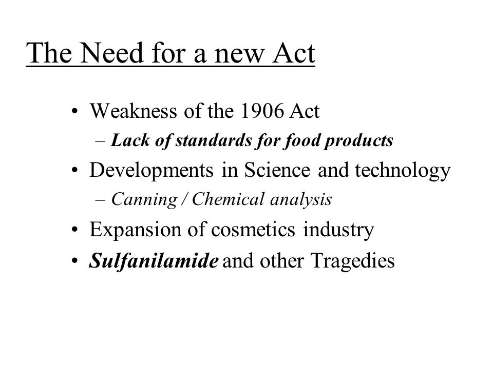 The Need for a new Act Weakness of the 1906 Act