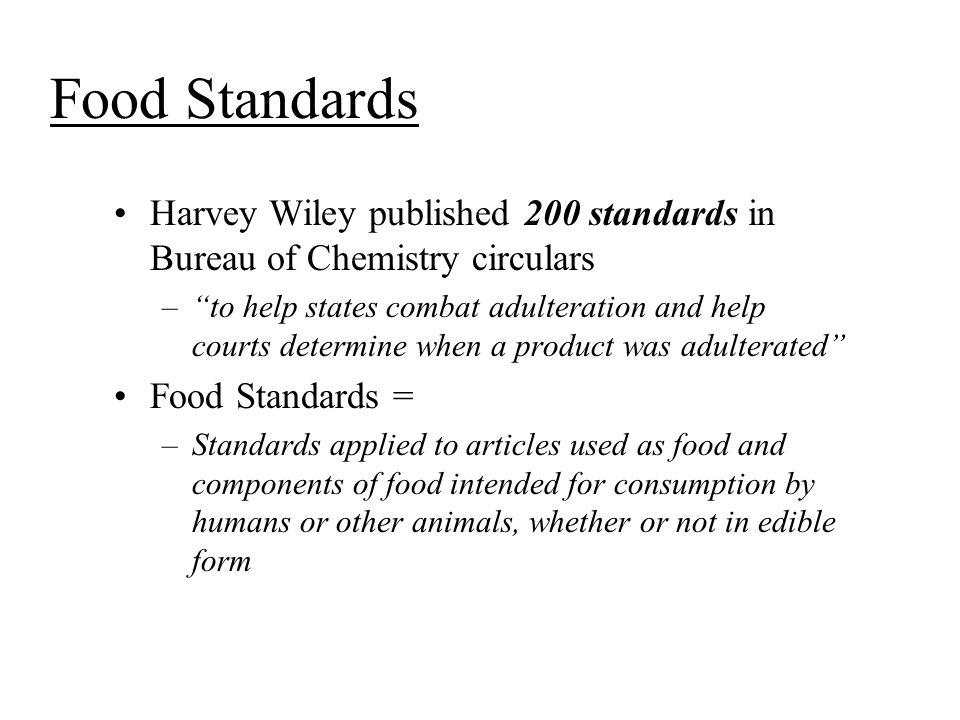 Food Standards Harvey Wiley published 200 standards in Bureau of Chemistry circulars.