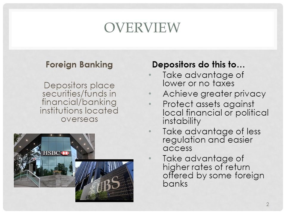 Overview Foreign Banking Depositors place securities/funds in financial/banking institutions located overseas