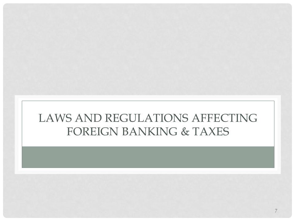 Laws And Regulations Affecting Foreign Banking & Taxes