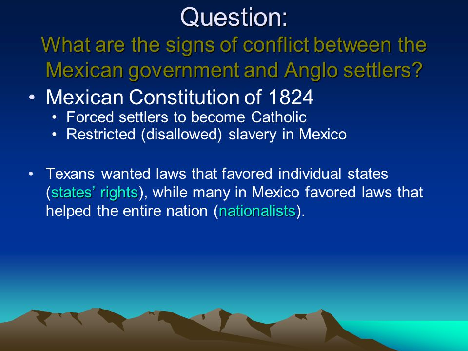 Question: What are the signs of conflict between the Mexican government and Anglo settlers