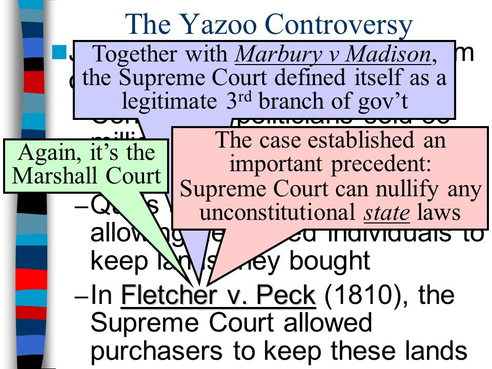 The Yazoo Controversy Jefferson endured heavy criticism due to the Yazoo Land Fraud: