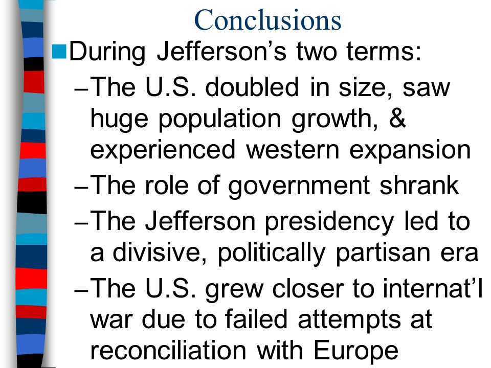 Conclusions During Jefferson's two terms: