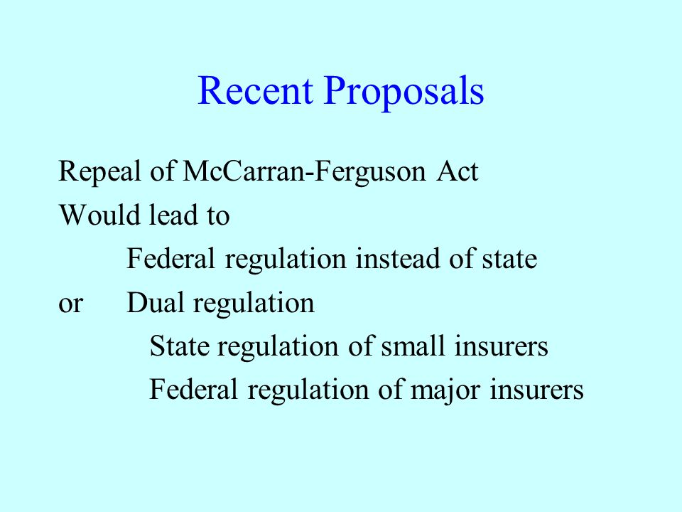 Recent Proposals Repeal of McCarran-Ferguson Act Would lead to