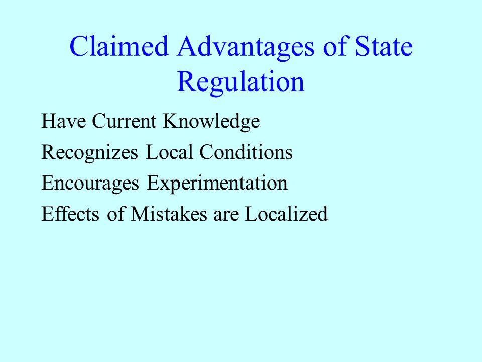 Claimed Advantages of State Regulation