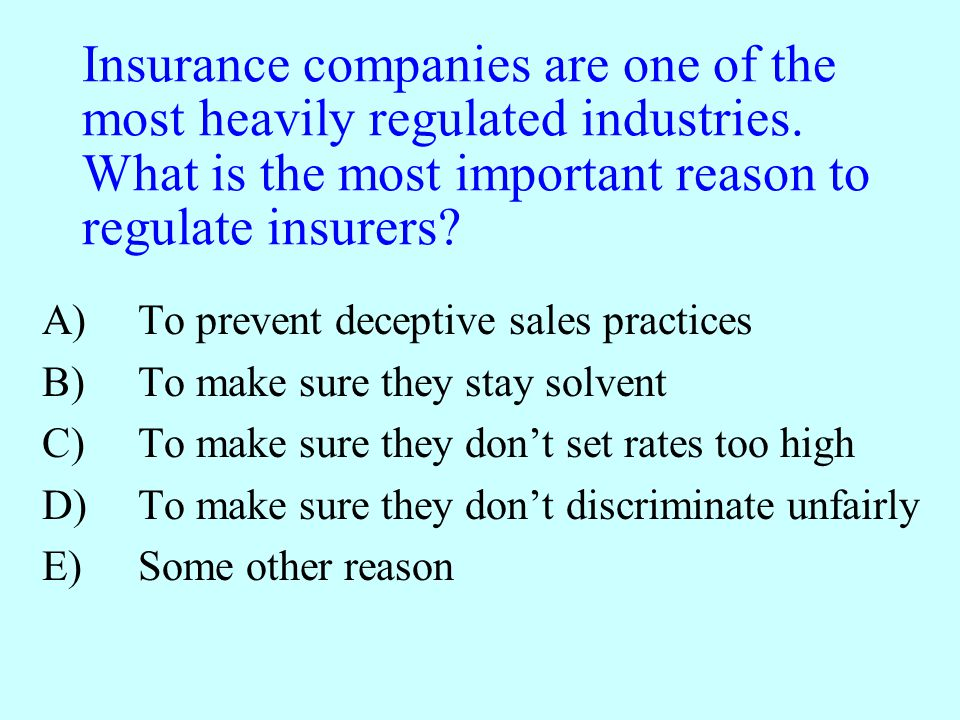 Insurance companies are one of the most heavily regulated industries