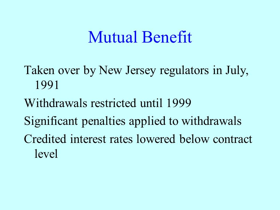 Mutual Benefit Taken over by New Jersey regulators in July, 1991
