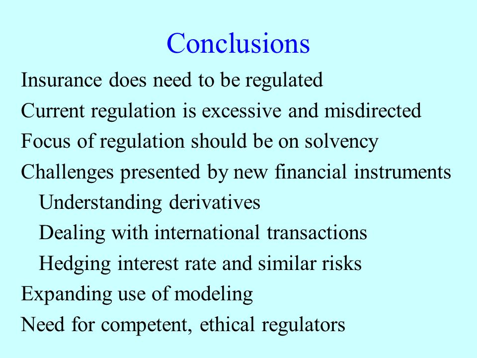 Conclusions Insurance does need to be regulated
