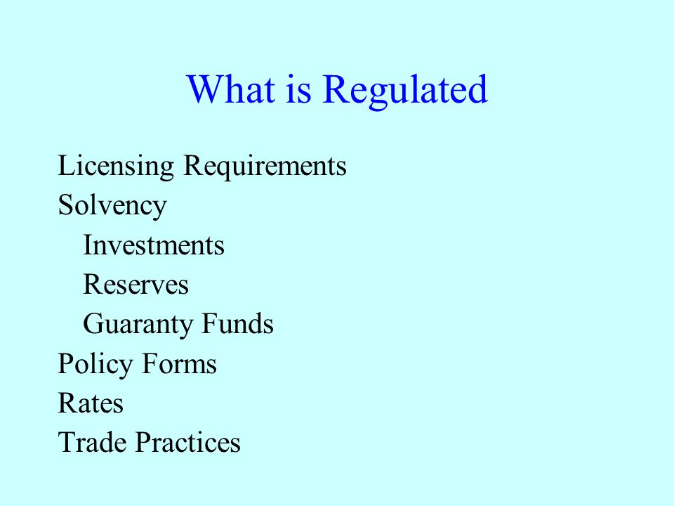 What is Regulated Licensing Requirements Solvency Investments Reserves