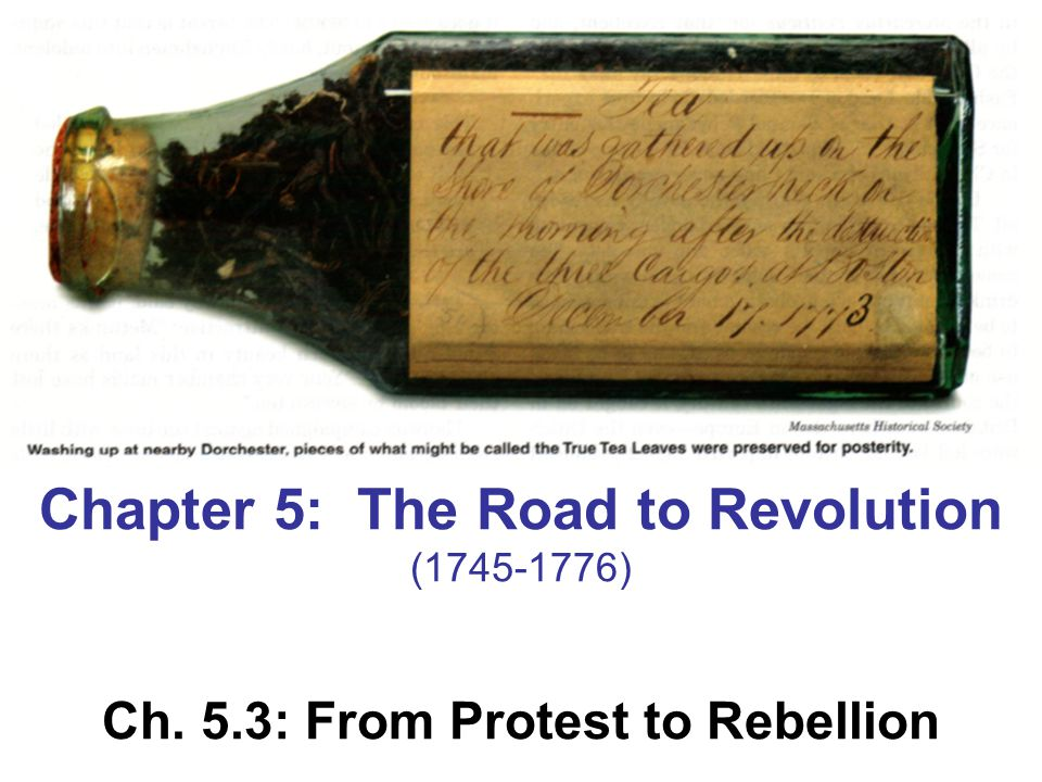 Chapter 5: The Road to Revolution Ch. 5.3: From Protest to Rebellion