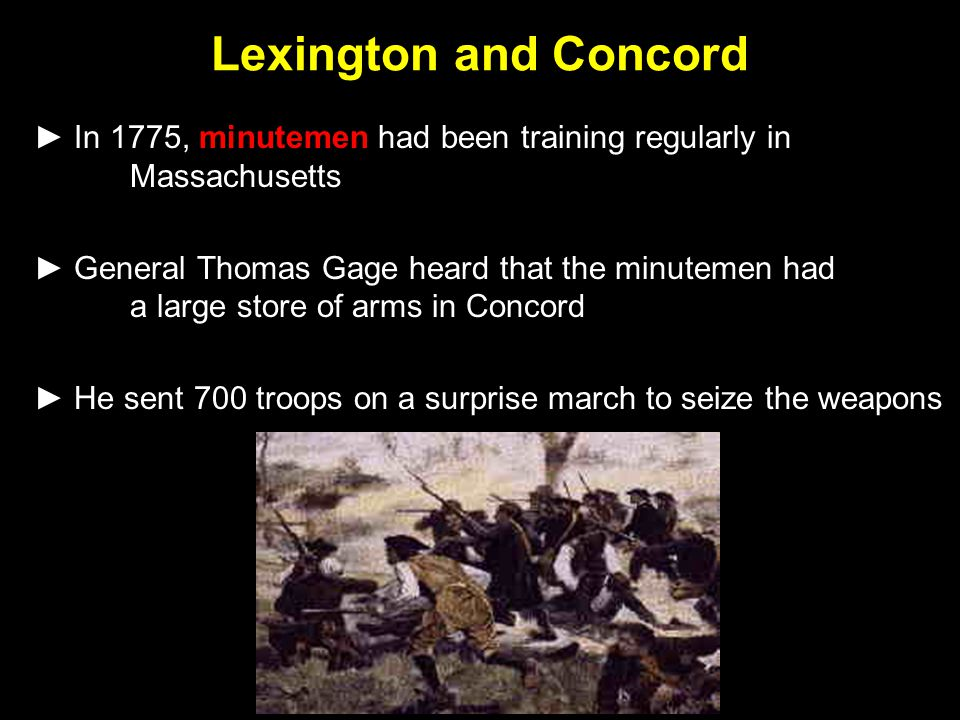 Lexington and Concord ► In 1775, minutemen had been training regularly in Massachusetts.