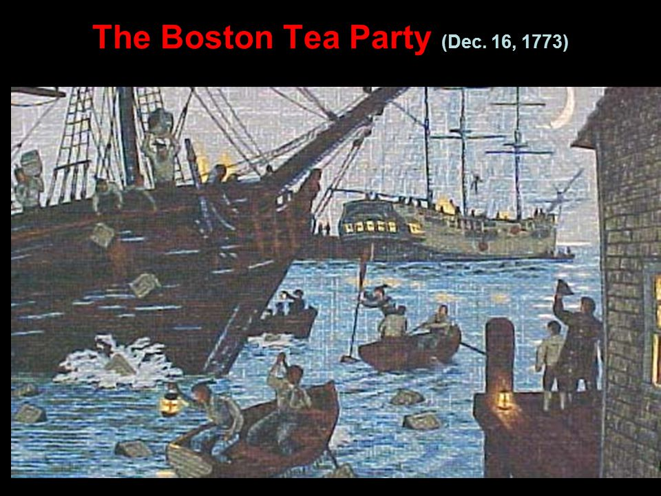 The Boston Tea Party (Dec. 16, 1773)