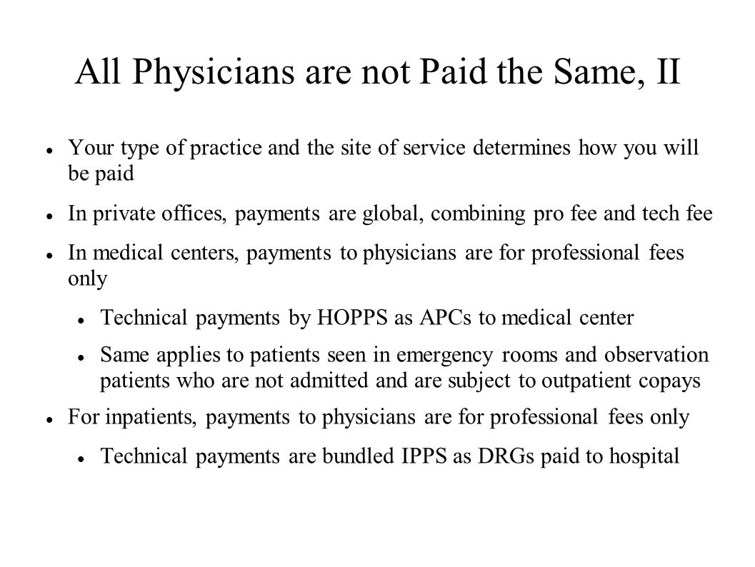 All Physicians are not Paid the Same, II
