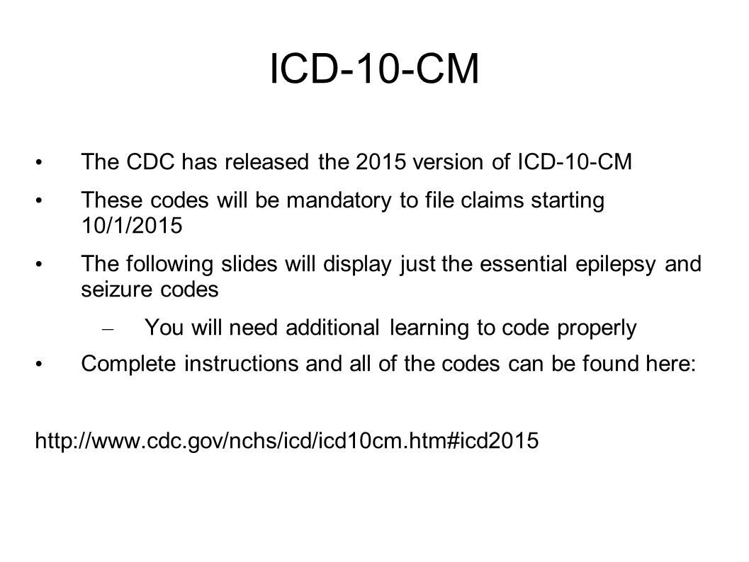 ICD-10-CM The CDC has released the 2015 version of ICD-10-CM