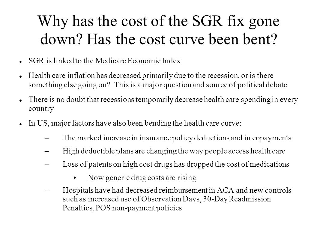 Why has the cost of the SGR fix gone down Has the cost curve been bent