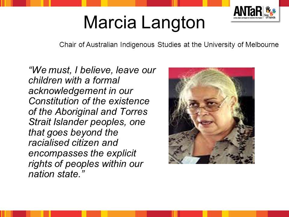 Marcia Langton Chair of Australian Indigenous Studies at the University of Melbourne.