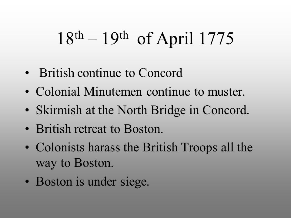 18th – 19th of April 1775 British continue to Concord