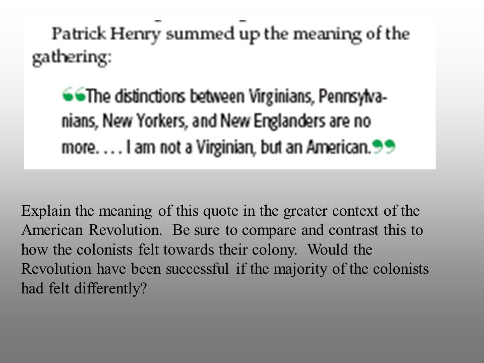Explain the meaning of this quote in the greater context of the American Revolution.
