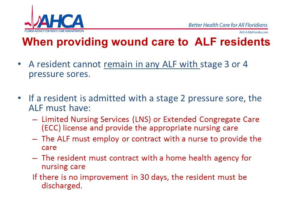 When providing wound care to ALF residents