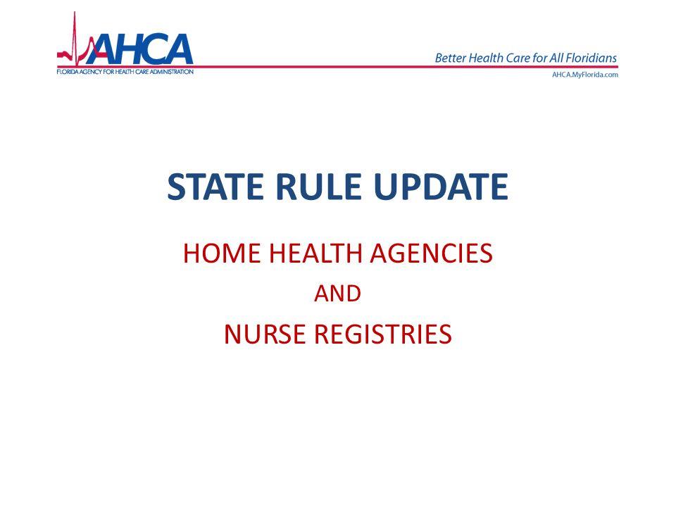 HOME HEALTH AGENCIES AND NURSE REGISTRIES