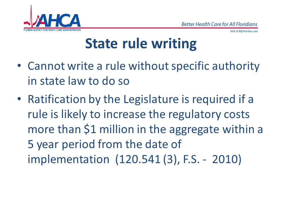 State rule writing Cannot write a rule without specific authority in state law to do so.