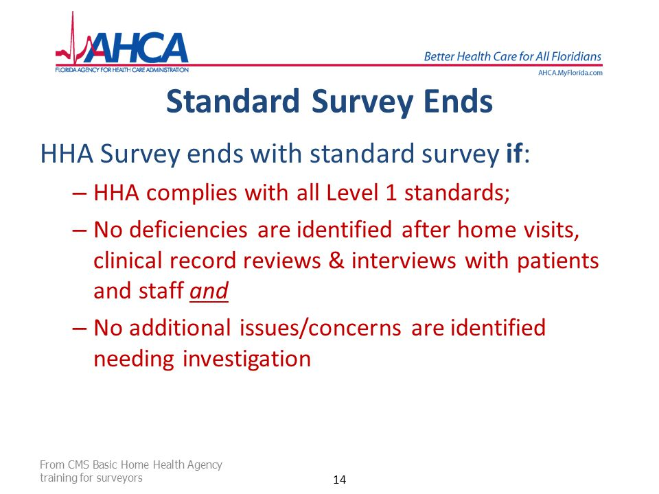 Standard Survey Ends HHA Survey ends with standard survey if: