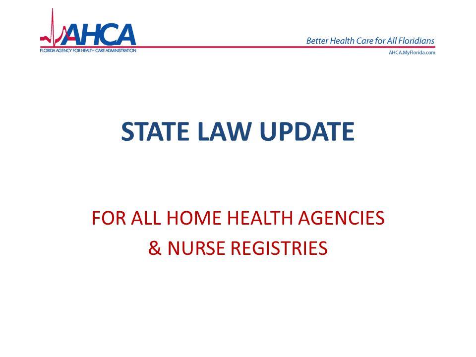 FOR ALL HOME HEALTH AGENCIES & NURSE REGISTRIES
