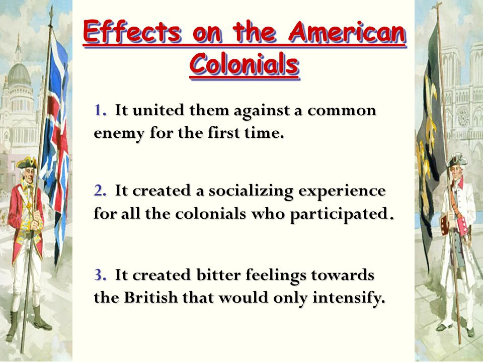 Effects on the American Colonials