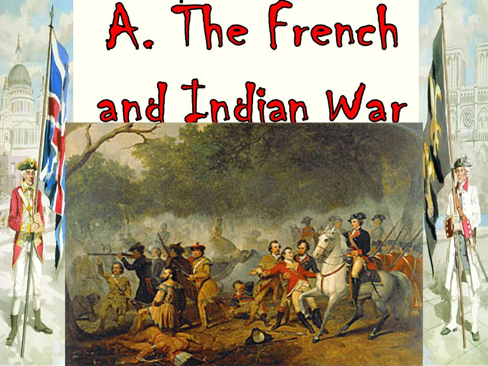 A. The French and Indian War