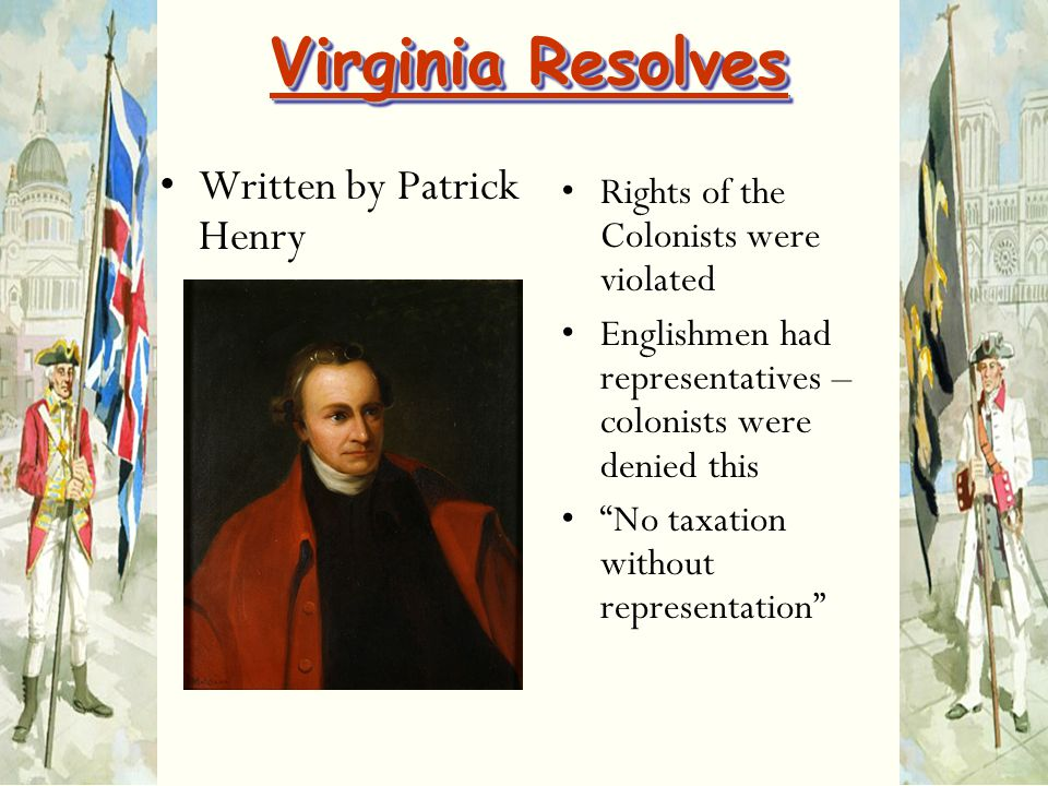 Virginia Resolves Written by Patrick Henry