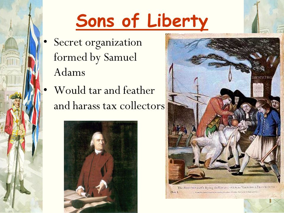 Sons of Liberty Secret organization formed by Samuel Adams