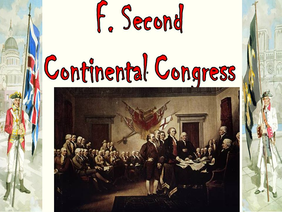 F. Second Continental Congress