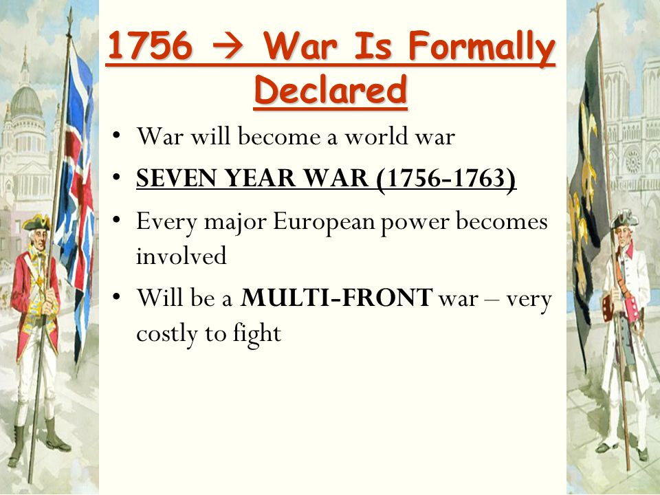 1756  War Is Formally Declared