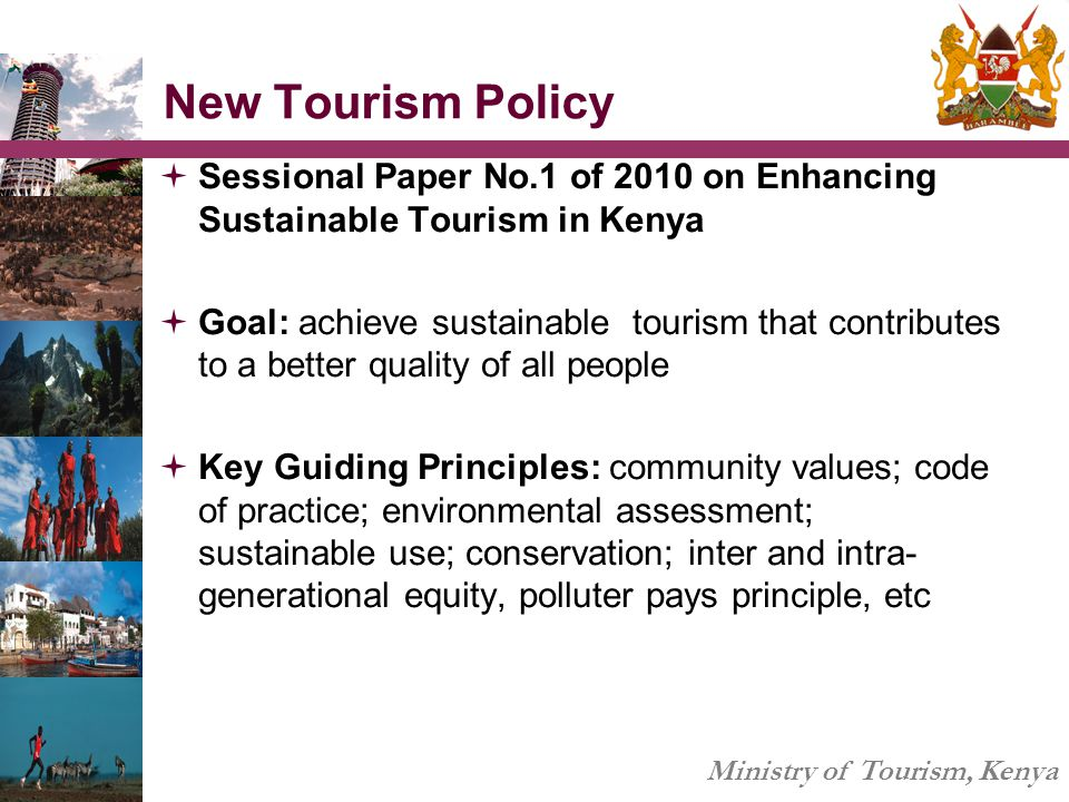 New Tourism Policy Sessional Paper No.1 of 2010 on Enhancing Sustainable Tourism in Kenya.